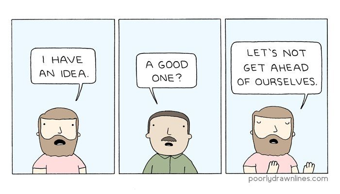 A comic where a guy has an idea. Is it good? Probably not.