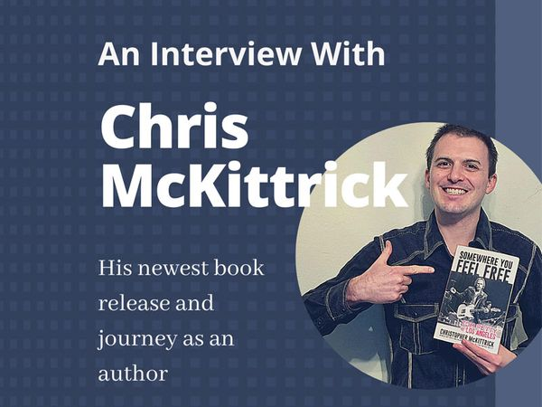 An interview with Chris McKittrick: his newest book release and journey as an author