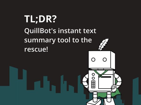 TL;DR? QuillBot's instant text summary tool to the rescue!
