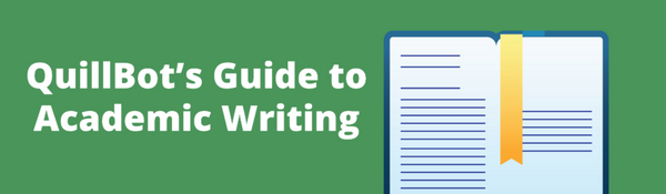 QuillBot's Guide to Academic Writing, Overview